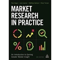 Picture of Market Reserarch in Practice - An Introduction to Gaining Greater Market Insight