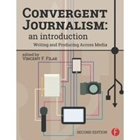 Picture of Convergent Journalism: an Introduction Writing and Producing Across Media