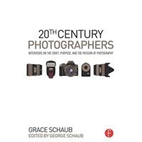 Picture of 20th Century Photographers: Interviews on the Craft, Purpose, and the Passion of Photography