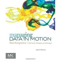 Picture of Managing Data in Motion Data Integration Best Practice Techniques and Technologies