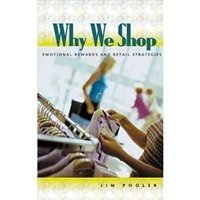 Picture of Why We Shop: Emotional Rewards and Retail Strategies