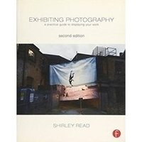 Picture of  Exhibiting Photography A Practical Guide to Displaying Your Work