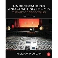 Picture of  Understanding and Crafting Mix Art of Recording