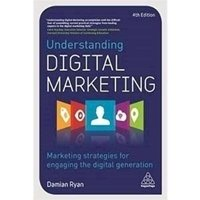 Picture of  Understanding Digital Marketing - Marketing Strategies for Engaging Digital Generation