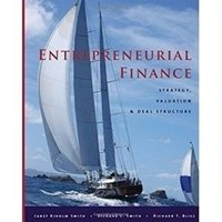 Picture of Entrepreneurial Finance Strategy, Valuation, and Deal Structure