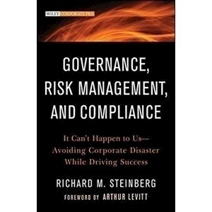 Picture of  Governance, Risk Management, and Compliance It Can't Happen to Us -Avoiding Corporate Disaster While Driving Success