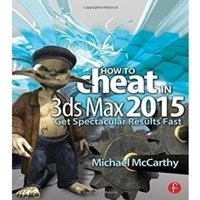 Picture of  How to Cheat in 3ds Max 2015: Get Spectacular Results Fast