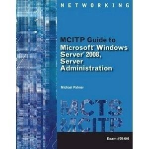 Picture of  MCITP Guide to Microsoft Windows Server 2008, Server Administration