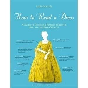 Picture of How to Read a Dress: A Guide to Changing Fashion from the 16th to the 20th Century