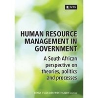 Picture of HUMAN RESOURCE MANAGEMENT IN GOVERNMENT: A SA PERSPECTIVE OF THEORIES POLITICS AND PROCESSES
