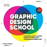 Picture of Graphic Design School: A foundation Course for Graphic Designers Working in Print, Moving Image and Digital Media