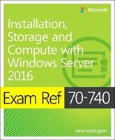 Picture of  Installation, Storage and Compute with Windows Server 2016: Exam Ref 70-740 - Delivery time 6-8 weeks