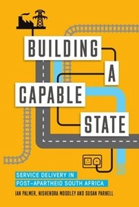 Picture of Building a Capable State: Service delivery in post-apartheid South Africa (2017)